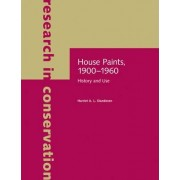 House Paints, 1900-1960 by Harriet A. L. Standeven