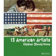 13 American Artists Children Should Know by Brad Finger