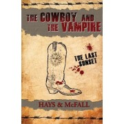 The Cowboy and the Vampire: The Last Sunset