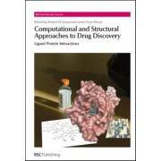 Computational and Structural Approaches to Drug Discovery by Robert Stroud