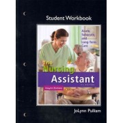 The Workbook (Student Activity Guide) for the Nursing Assistant by JoLynn Pulliam