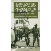 Nato and the Transatlantic Alliance in the Twenty-First Century by Geoffrey Lee Williams