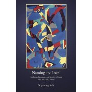Naming the Local: Medicine, Language, and Identity in Korea Since the Fifteenth Century