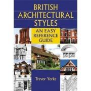 British Architectural Styles by MR Trevor Yorke