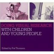 Doing Visual Research with Children and Young People by Pat Thomson