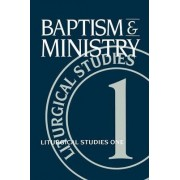 Baptism and Ministry by Ruth A Meyers