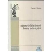 Actiunea civila in sistemul de drept judiciar privat - Adrian Stoica