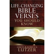 Life-changing Bible Verses You Should Know by Erwin W. Lutzer