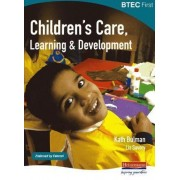 BTEC First Children's Care, Learning and Development by Kath Bulman