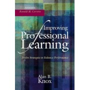 Improving Professional Learning by Alan B. Knox