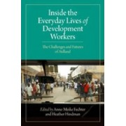 Inside the Everyday Lives of Development Workers by Heather Hindman
