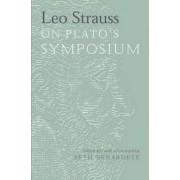 Leo Strauss on Plato's Symposium by Leo Strauss