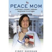 Peace Mom by Cindy Sheehan