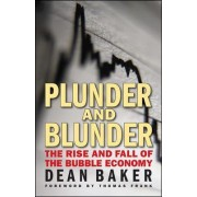 Plunder and Blunder: The Rise and Fall of the Bubble Economy by Dean Baker