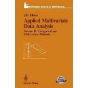 Applied Multivariate Data Analysis: Categorical and Multivariate Methods v. 2 by J. D. Jobson