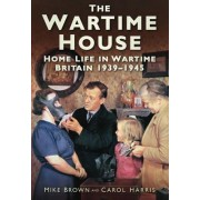 The Wartime House by Mike Brown