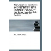 The Function and Organization of University Presses; Being an Address Delivered Before the Associati by Day George Parmly