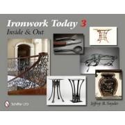 Ironwork Today 3 by Jeffrey B. Snyder