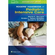 Rogers' Handbook of Pediatric Intensive Care by Donald H. Shaffner