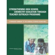 Strengthening High School Chemistry Education Through Teacher Outreach Programs by Chemical Sciences Roundtable