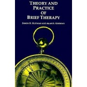 Theory and Practice of Brief Therapy by Simon H. Budman