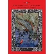 The Steadfast Tin Soldier - The Golden Age of Illustration Series by Hans Christian Andersen