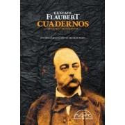 Cuadernos: Reflexiones y apuntes by Gustave Flaubert