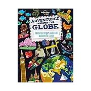 Adventures Around the Globe : Packed Full of Maps Activities and Over 250 Stickers