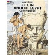 Life in Ancient Egypt Coloring Book by John Green