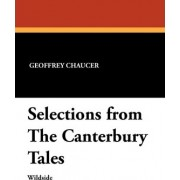Selections from the Canterbury Tales by Geoffrey Chaucer