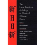 The New Directions Anthology of Classical Chinese Poetry by Eliot Weinberger