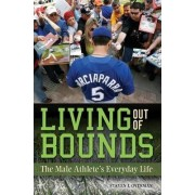 Living Out of Bounds by Steven J. Overman