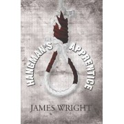 The Hangman's Apprentice by James Wright