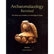 Archaeomalacology Revisited by Canan Cakirlar