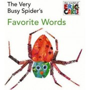 The Very Busy Spider's Favorite Words by Eric Carle