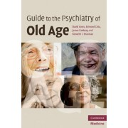Guide to the Psychiatry of Old Age by David Ames