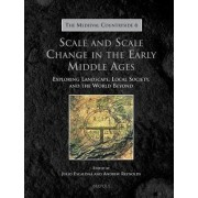 Scale and Scale Change in the Early Middle Ages by Julio Escalona