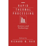 Rapid Thermal Processing by Richard B. Fair