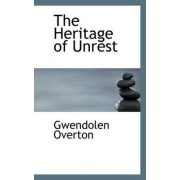 The Heritage of Unrest by Gwendolen Overton