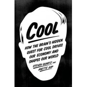 Steven Quartz Cool: How the Brain's Hidden Quest for Cool Drives Our Economy and Shapes Our World