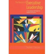 The Nature of Executive Leadership by Stephen J. Zaccaro