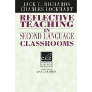 Reflective Teaching in Second Language Classrooms by Jack C. Richards