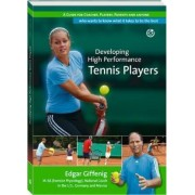 Developing High Performance Tennis Players by Edgar Giffenig