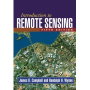 Introduction to Remote Sensing by James B. Campbell