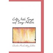 Celtic Irish Songs and Song-Writers by Charles MacCarthy Collins