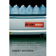Be Very Afraid by Robert Wuthnow