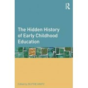 The Hidden History of Early Childhood Education by Blythe Farb Hinitz