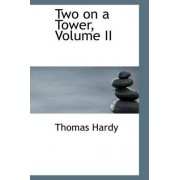 Two on a Tower, Volume II of III by Thomas Hardy