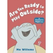 Are You Ready to Play Outside? by Mo Willems