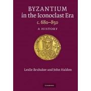 Byzantium in the Iconoclast Era, C. 680-850 by John F. Haldon